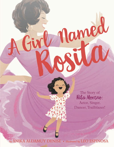 Book cover for A Girl Named Rosita: The Story of Rita Moreno: Actor! Singer! Dancer! Trailblazer!
