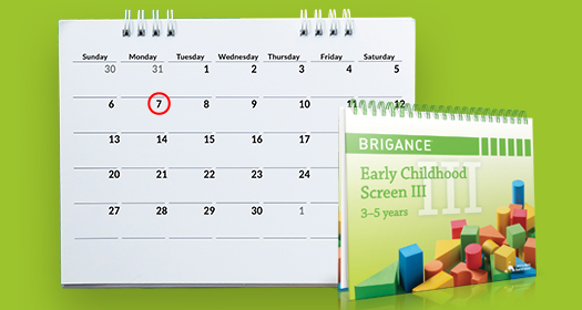BRIGANCE Early Childhood Screens III developmental screening once per year.