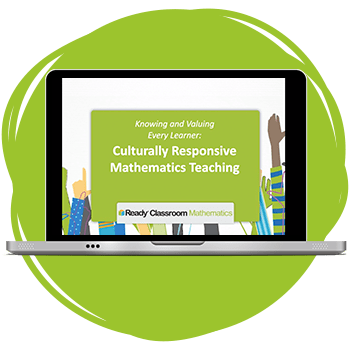 Knowing and Valuing Every Learner: Culturally Responsive Mathematics Webinar.