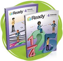 Ready Mathematics Grade 4 Student Instruction Book and Practice and Problem Solving book.