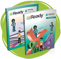 Ready Mathematics 6–8, ©2020 Edition Grade 8 Student Instruction Book and Practice and Problem Solving book.