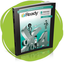 Ready Mathematics 6–8, ©2020 Edition Grade 8 Teacher Resource Book.